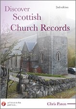 Discover Scottish Church Records (2nd ed), by Chris Paton