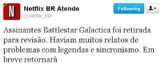 Assinantes Battlestar Galactica foi retirada para revisão. Haviam muitos relatos de problemas com legendas e sincronismo. Em breve retornará