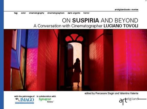 STAGNI/VALENTE - ON SUSPIRIA AND BEYOND: A CONVERSATION WITH CINEMATHOGRAPHER LUCIANO TOVOLI