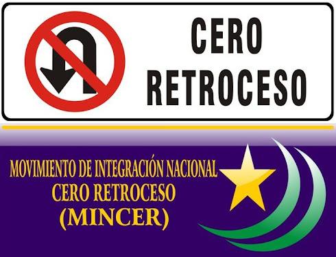 Movimiento de Integración Nacional Cero Retroceso (MINCER)