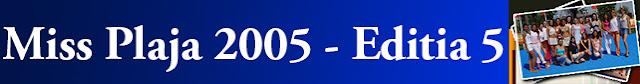http://missplaja.blogspot.ro/2014/11/miss-plaja-2005-editia-5.html