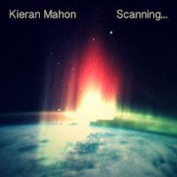NEW RELEASE // Kieran Mahon - Scanning...