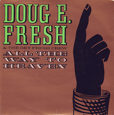 "Doug E. Fresh & The Get Fresh Crew ‎– All The Way To Heaven (7"") (1986) (320)"