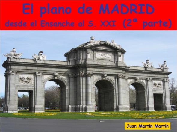 Plano urbano de Madrid desde el Ensanche al s. XXI (2ª parte). Comentario