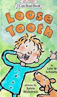 bookcover of LOOSE TOOTH  (My First I Can Read!)  by Lola M. Schaefer