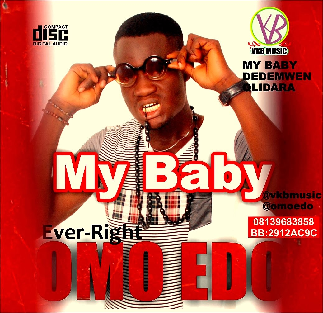 OMO EDO - [EVER-RIGHT] OFFICIAL VIDEO MY BABY + AUDIO DEDEMWEN + OLIDARA