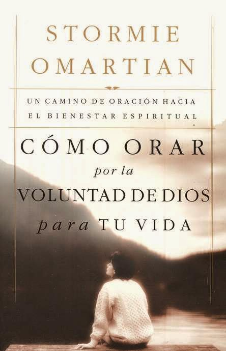 Stormie Omartian-Cómo Orar Por La Voluntad De Dios Para Tu Vida-