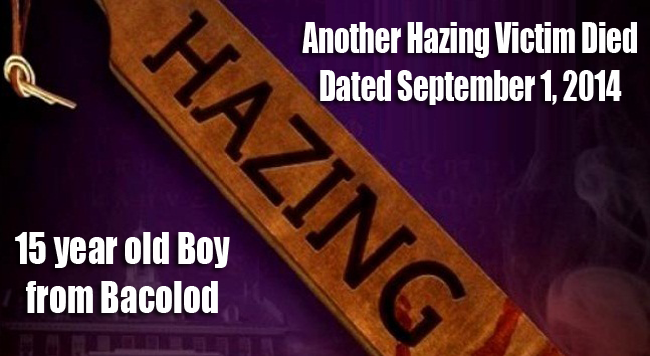 Another Hazing Victim dated September 1, 2014: 15 year old Boy from Bacolod