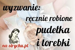 http://blog.na-strychu.pl/2014/02/wyzwanie-recznie-robione-pudelka-i-torebki/