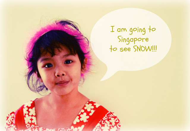 Kecil going to Singapore to see snow