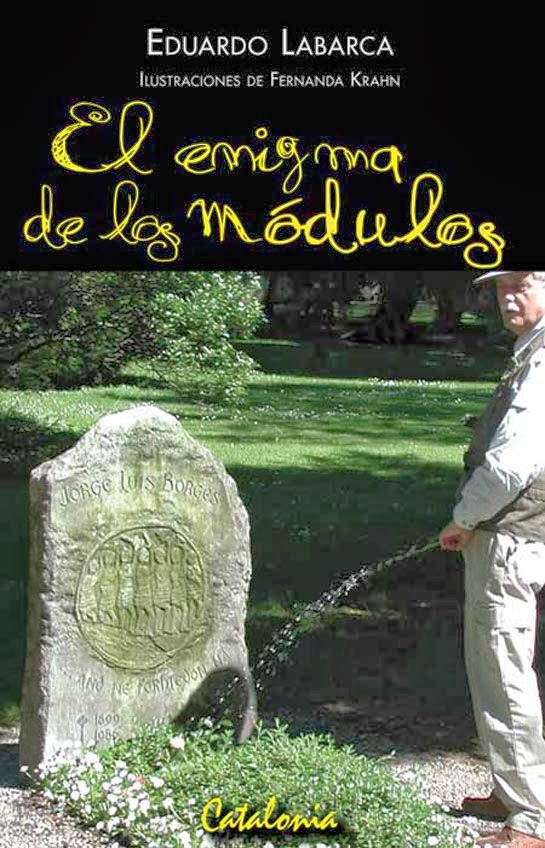 cover of El enigma de los módulos by Eduardo Labarca pretending to piss on the grave of Jorge Luis Borges