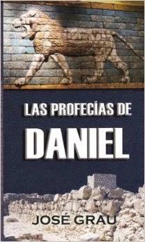 Las Profecías de Daniel – José Grau.