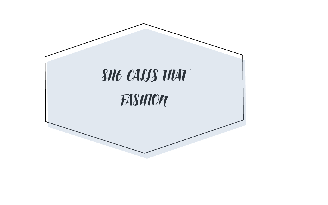 She Calls That Fashion