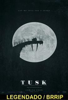 Assistir Tusk Legendado 2014