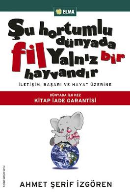 Şu Hortumlu Dünyada Fil Yalnız Bir Hayvandır kitap kapağı