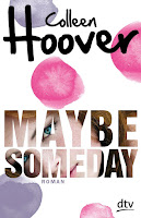 http://www.amazon.de/Maybe-Someday-Roman-dtv-junior/dp/3423740183/ref=sr_1_2?ie=UTF8&qid=1452773413&sr=8-2&keywords=colleen+hoover+maybe