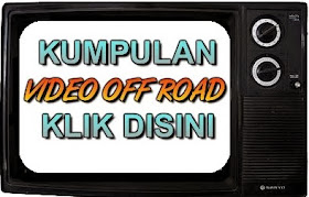 KUMPULAN VIDEO OFF ROAD