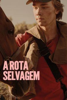 A Rota Selvagem Torrent - BluRay 720p/1080p Dual Áudio