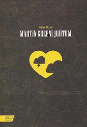 """Põnevusromaan """"Martin Greeni juhtum"""", kirjastus Tänapäev, 2011"""