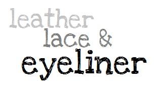 Leather Lace & Eyeliner