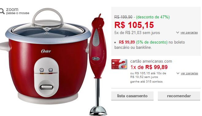 http://www.americanas.com.br/produto/116756002/panela-eletrica-4723-com-vaporeira-mixer-com-haste-inox-vermelho-oster-110v?opn=AFLACOM&franq=AFL-03-117316