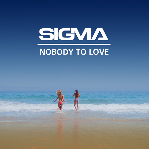Sigma - Nobody To Love (US Version) - Single Cover