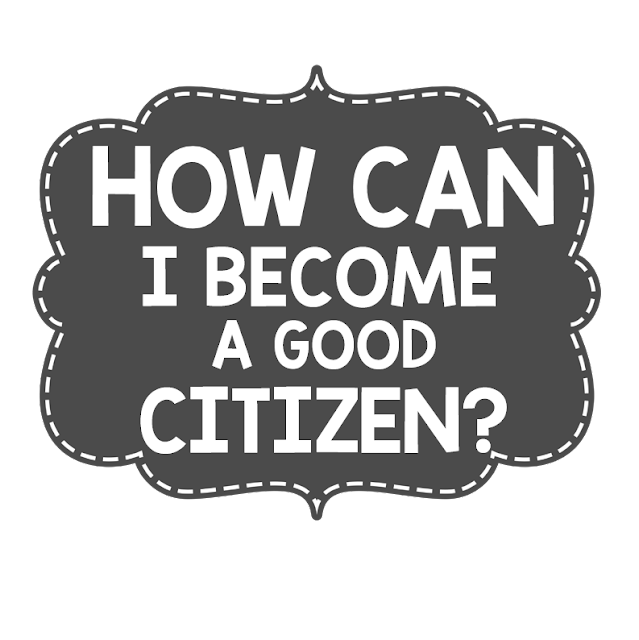 being a good student to become Helping your child become a responsible citizen washington,  good people we want them to  while also being considerate of the needs and feelings of others.