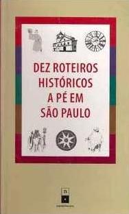 Dez roteiros históricos a pé em São Paulo