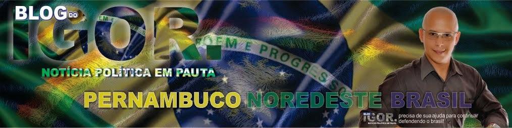 Blog do Igor  - NOTÍCIA POLÍTICA EM PAUTA.