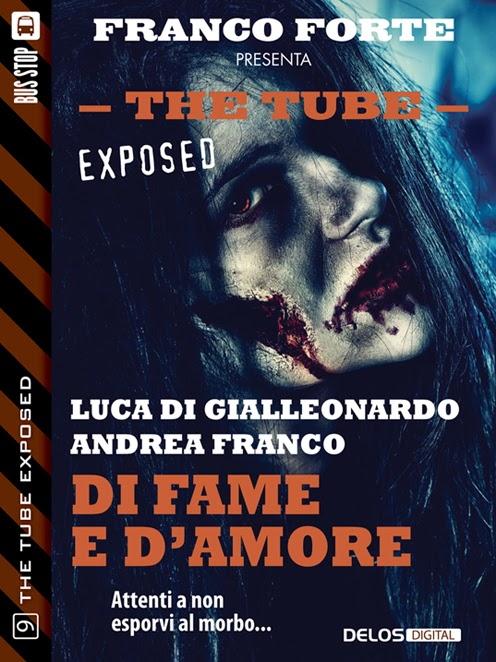 The Tube Exposed #9 - Di fame e d'amore (L. Gialleonardo - A. Franco)