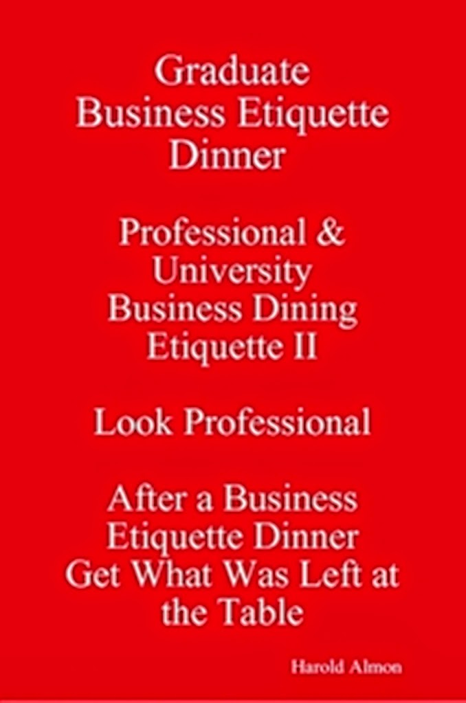 Outclass the Competition Business Dinner Etiquette