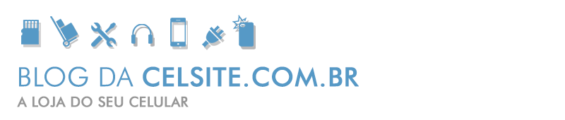 Blog da Celsite.com.br - A loja do seu celular
