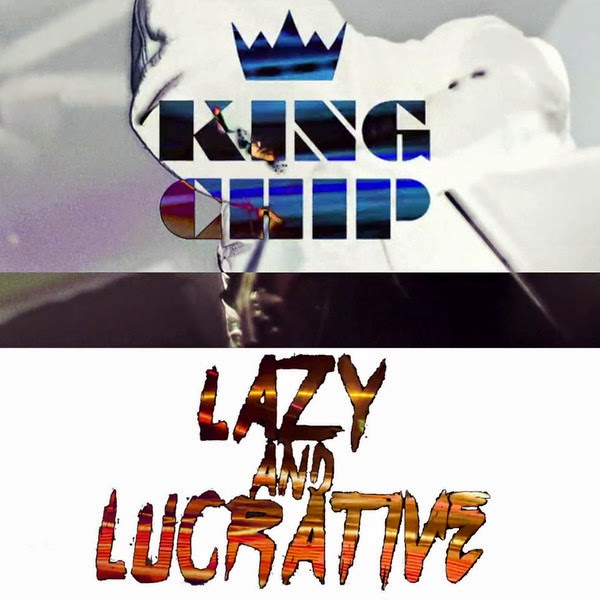 King Chip - Lazy and Lucrative - Single Cover