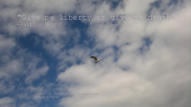 Freedom quote by Patrick Henry and wallpaper: Wallpaper 1366 x 768 to use for free :-)