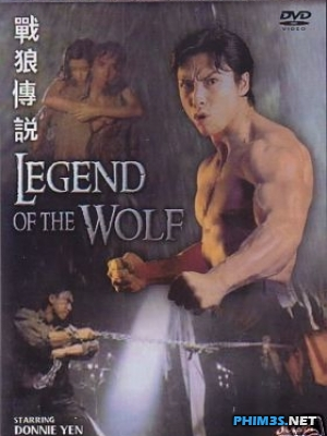 Chiến Lang Truyền Thuyết - Legend Of The Wolf