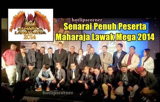 Senarai Penuh Peserta Maharaja Lawak Mega 2014