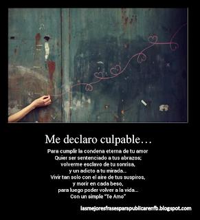 Frases De Amor: Me Declaro Culpable Para Cumplir La Condena Eterna De Tu Amor