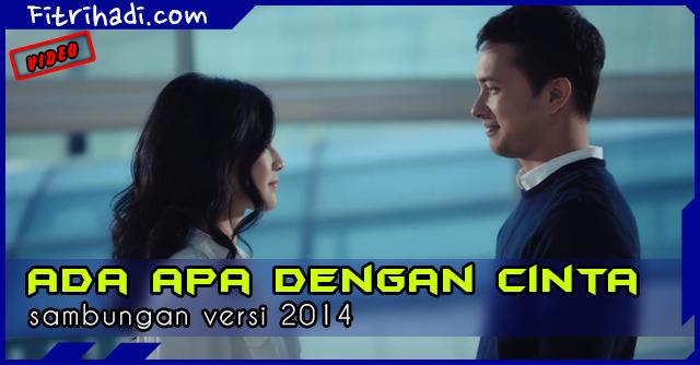 (Video) Sambungan Filem Ada Apa Dengan Cinta Versi 2014