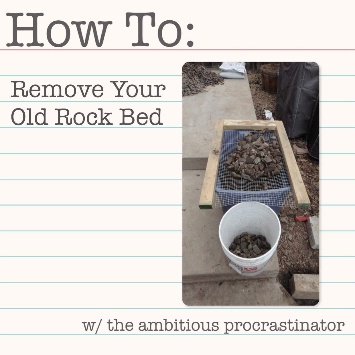 The Ambitious Procrastinator How To Remove A Rock Bed The
