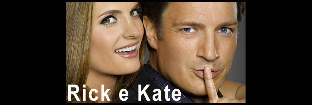 RICK e KATE - Castle Always!