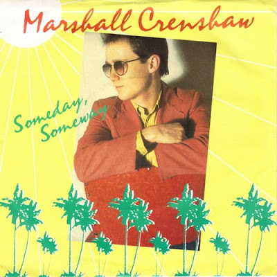 Someday, someway. Marshall Crenshaw