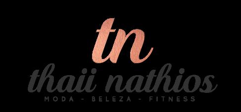 Thaii Nathios | Dicas de Fitness e Lifestyle!