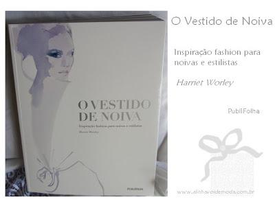 "Livro de moda ""O vestido de Noiva"" e as curiosidades"