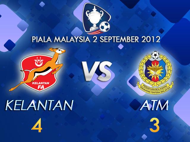 Piala Malaysia 2012 : Kelantan vs ATM 1 September 2012