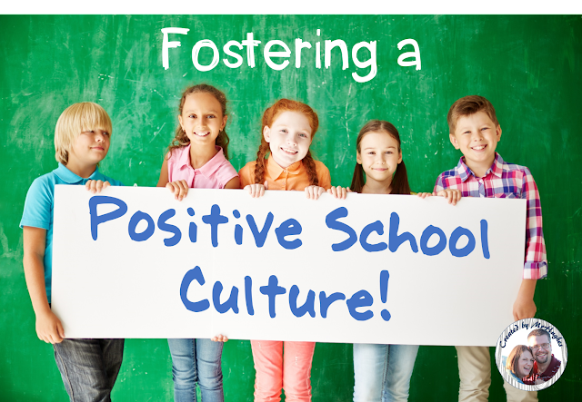 http://primarychalkboard.blogspot.com/2015/09/fostering-positive-school-culture.html