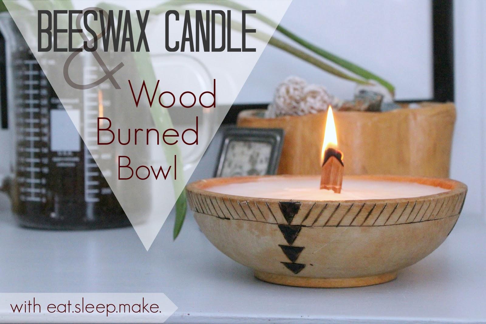 Eat Sleep Make Diy Beeswax Candle Amp Wood Burned Bowl