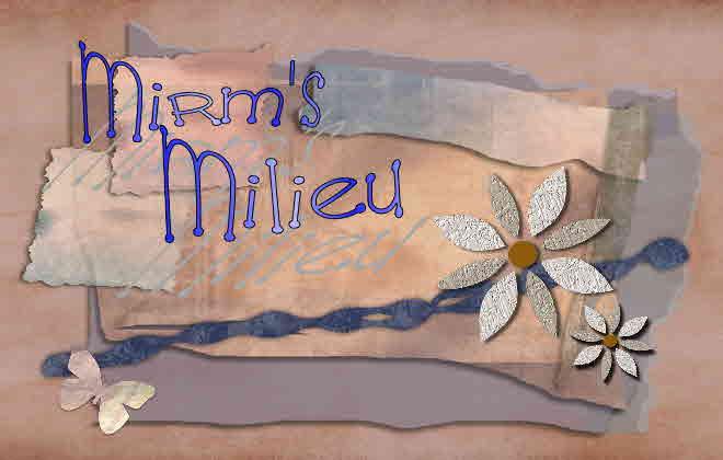 Mirm's Milieu
