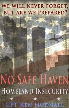 No Safe Haven Homeland Insecurity Ken Hudnall