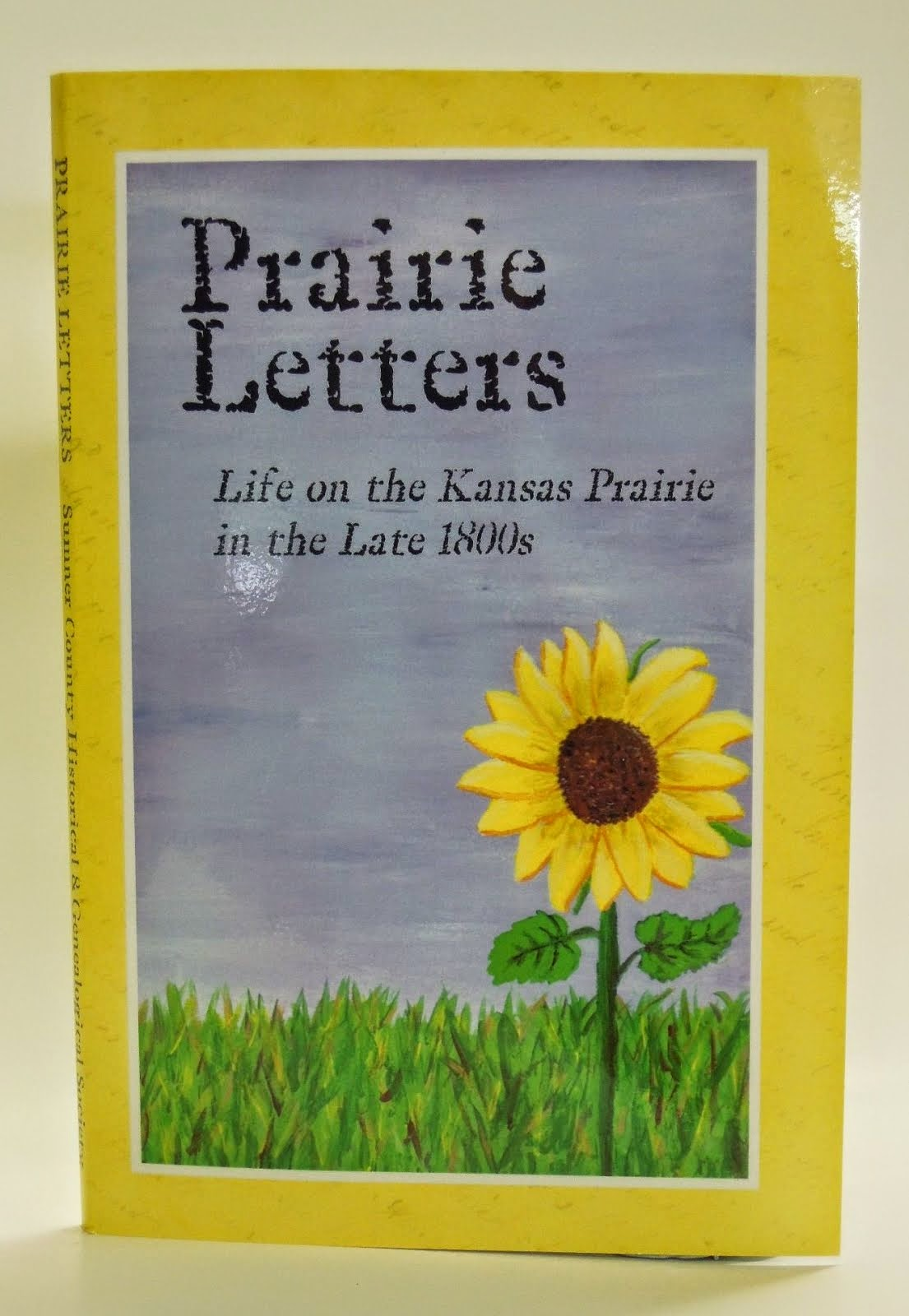 """Prairie Letters: Life on the Kansas Prairie in the Late 1800's"""