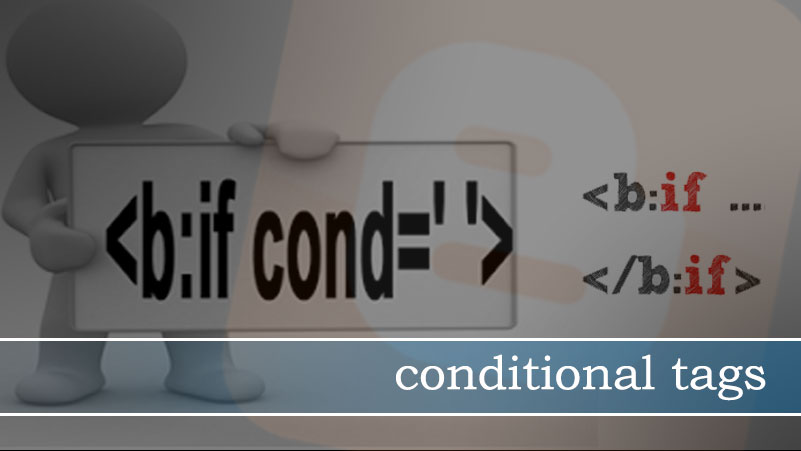 Conditional Tags untuk Blogger